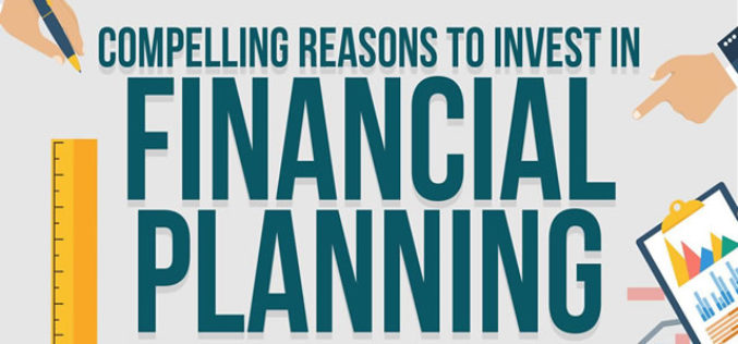 Compelling Reasons to Invest in Financial Planning